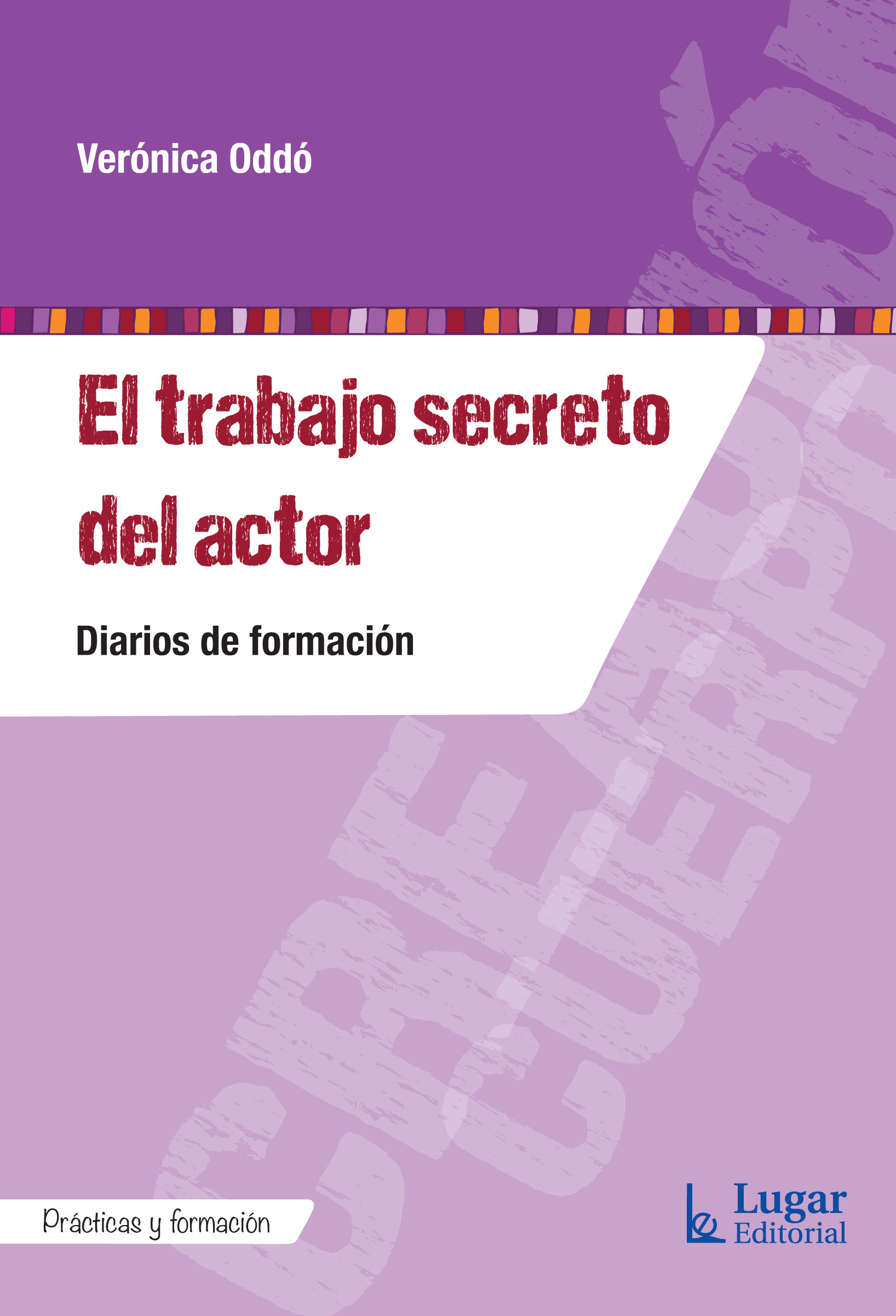 El trabajo secreto del actor - Lugar Editorial