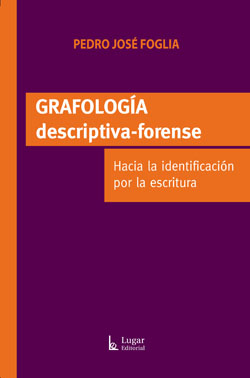 Grafología descriptiva forense  - Lugar Editorial